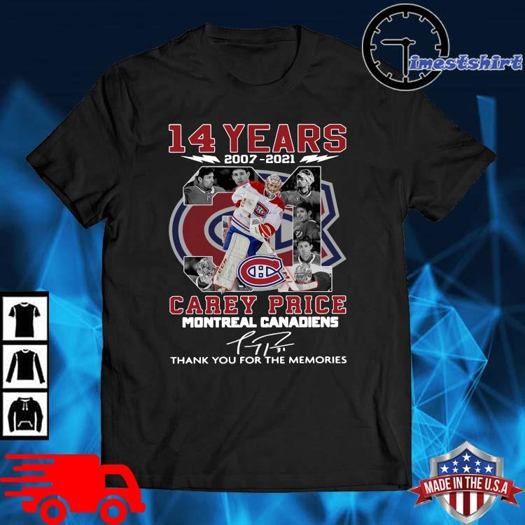 14 years 2007-2021 31 Carey Price Montreal Canadiens thank you for the memories signature shirt
