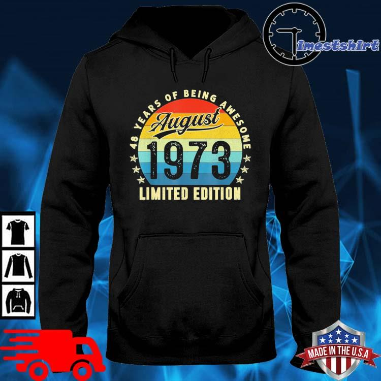 48 Years Old Birthday Made In August 1973 48th Birthday Vintage Shirt hoodie den