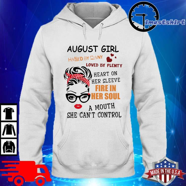 August girl hated by many loved by plenty heart on her sleeve fire in her soul a mou hoodie trang