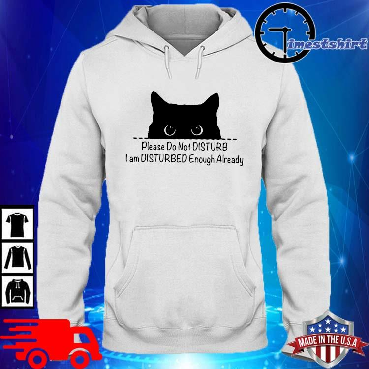 Cat please do not disturb I am disturbed enough already hoodie trang