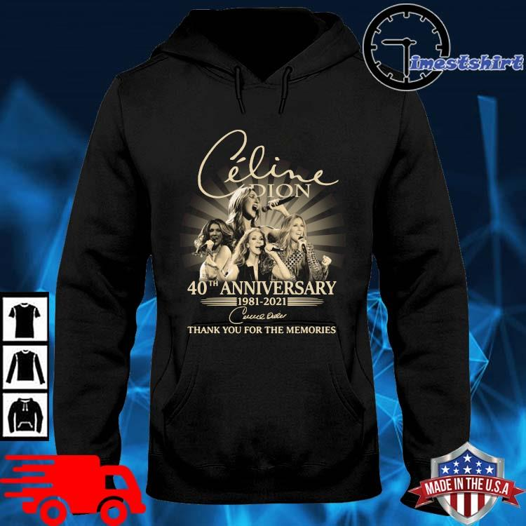 Celine Dion 40th Anniversary 1981 2021 Signature Thank You Shirt hoodie den