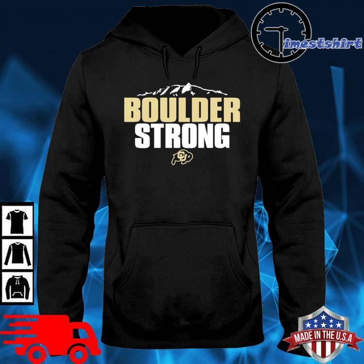 Colorado Buffaloes Boulder Strong Shirt hoodie den
