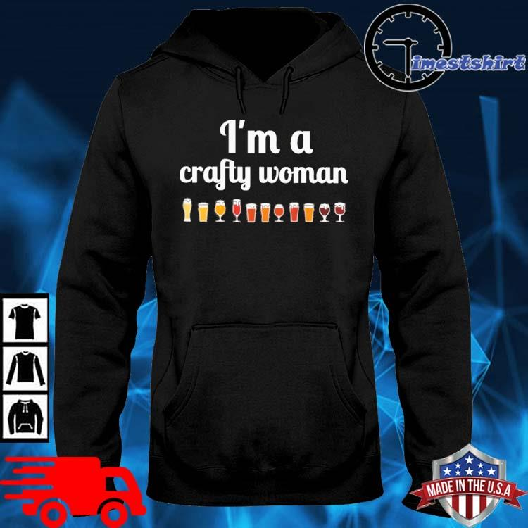 Craft Beer I'm a crafty woman hoodie den