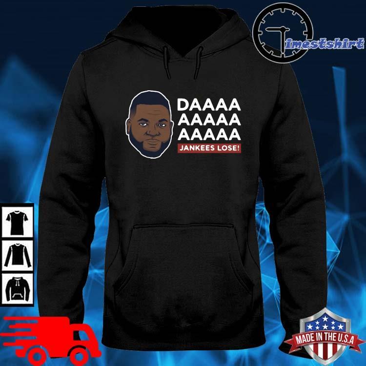 Daaaa Jankees Lose David Ortiz Shirt hoodie den
