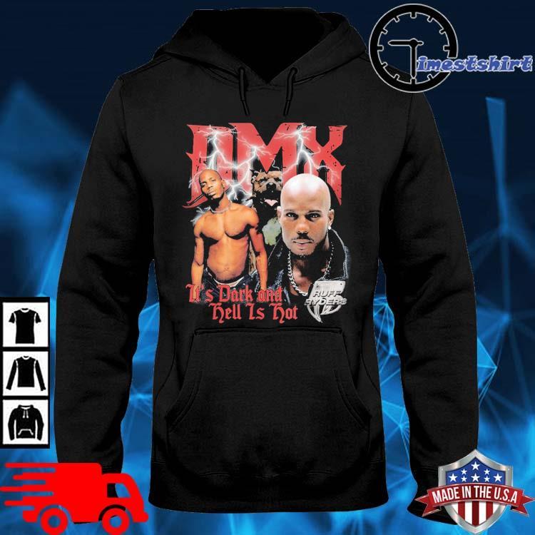 DMX It's Dark And Hell is Hot Shirt hoodie den