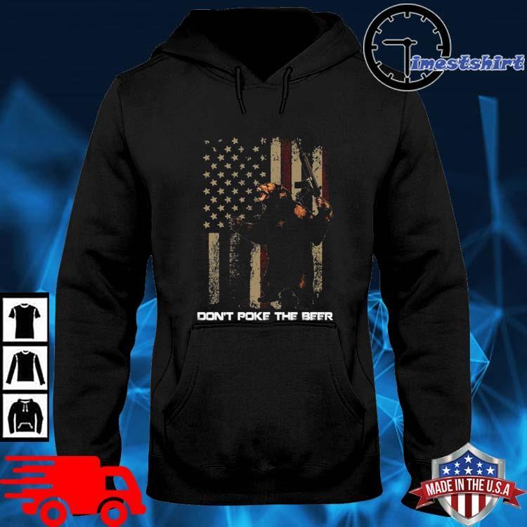 Don't Poke The Bear Shirt hoodie den