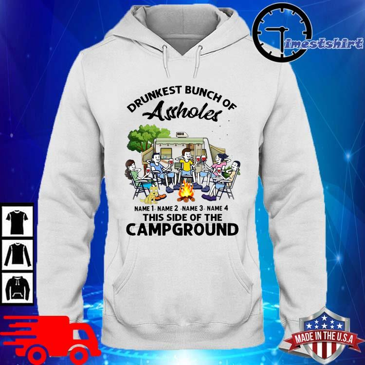 Drunkest bunch of assholes name 1 name 2 name 3 this side of the campground hoodie trang