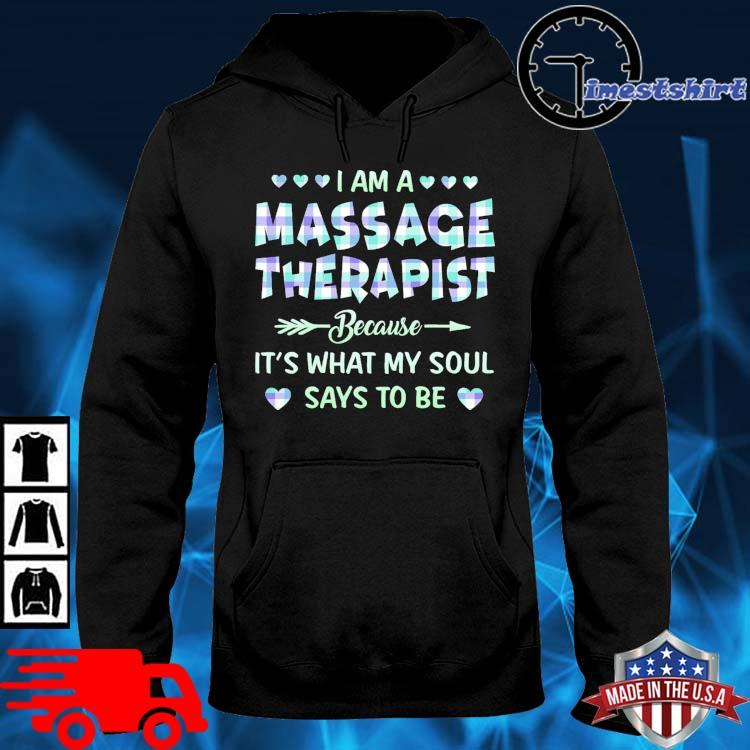 I am a massage therapist because it's what my soul says to be hoodie den
