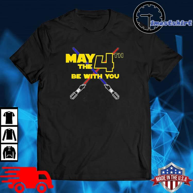 Star Wars May the Fourth 4th Be With You Shirt