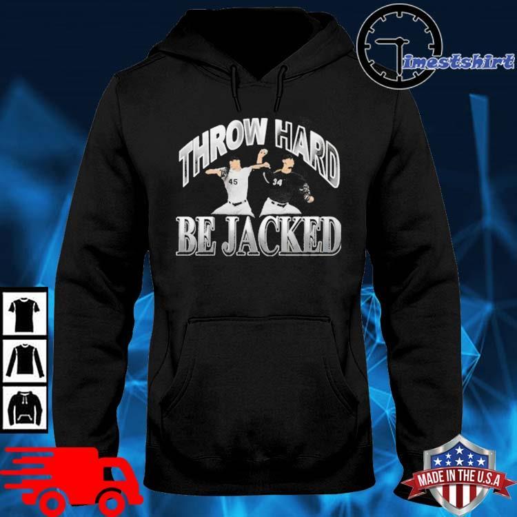 Throw Hard Be Jacked Shirt hoodie den