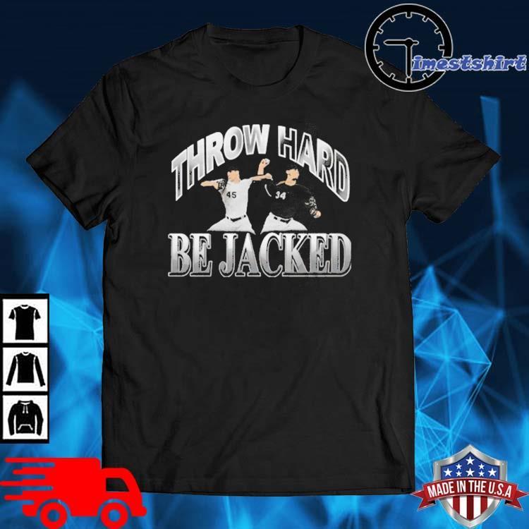 Throw Hard Be Jacked Shirt