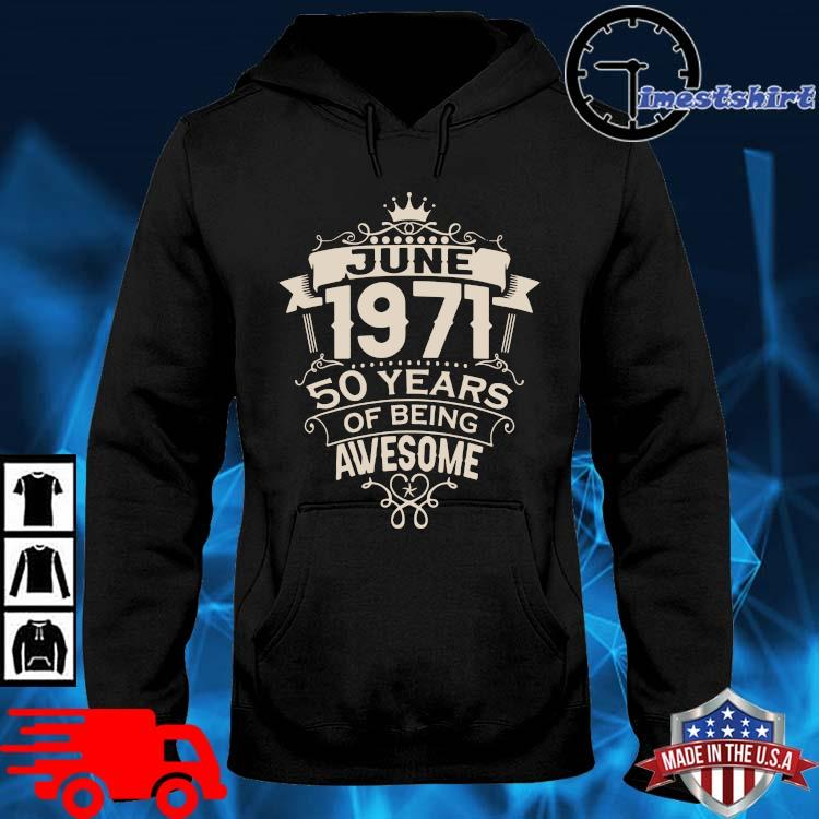 June 1971 50 years of being awesome hoodie den