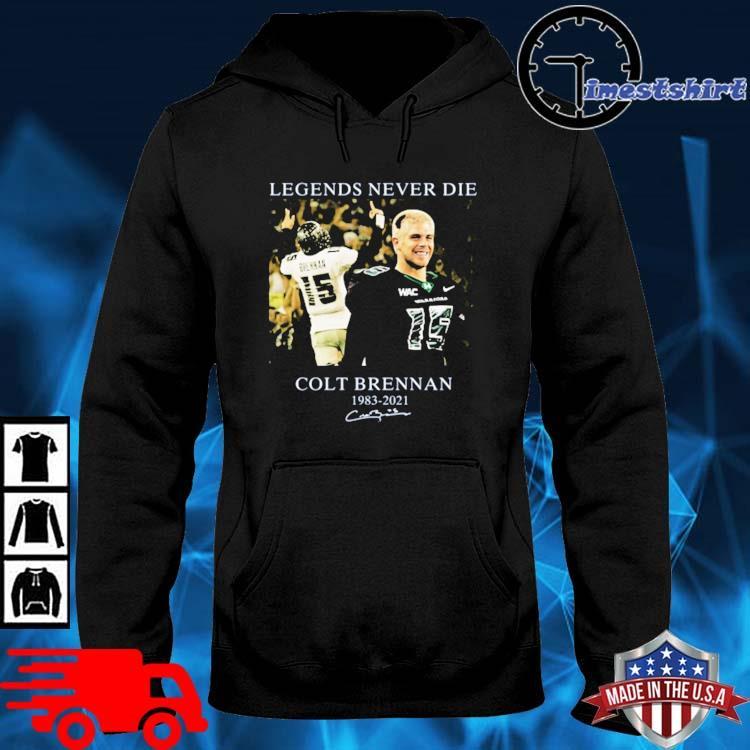 Legends Never Die Colt Brennan Thank For The Memories 2021 Shirt hoodie den