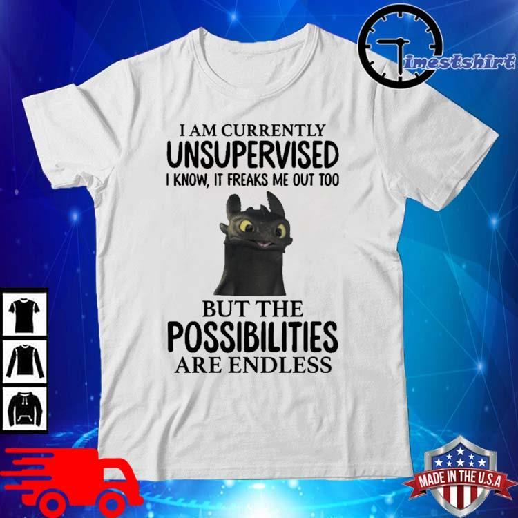 Night Fury Toothless I'm Currently Unsupervised I Know It Freaks Me Out Too Shirt