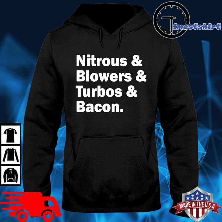 Nitrous and blowers and turbos and bacon hoodie den