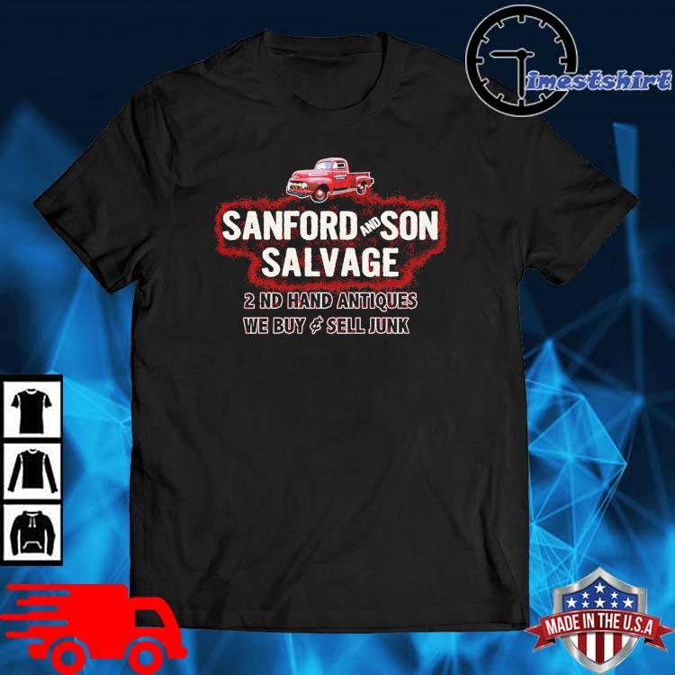 Sanford And Son Salvage 2nd Hand Antiques We Buy And Sell Junk Shirt