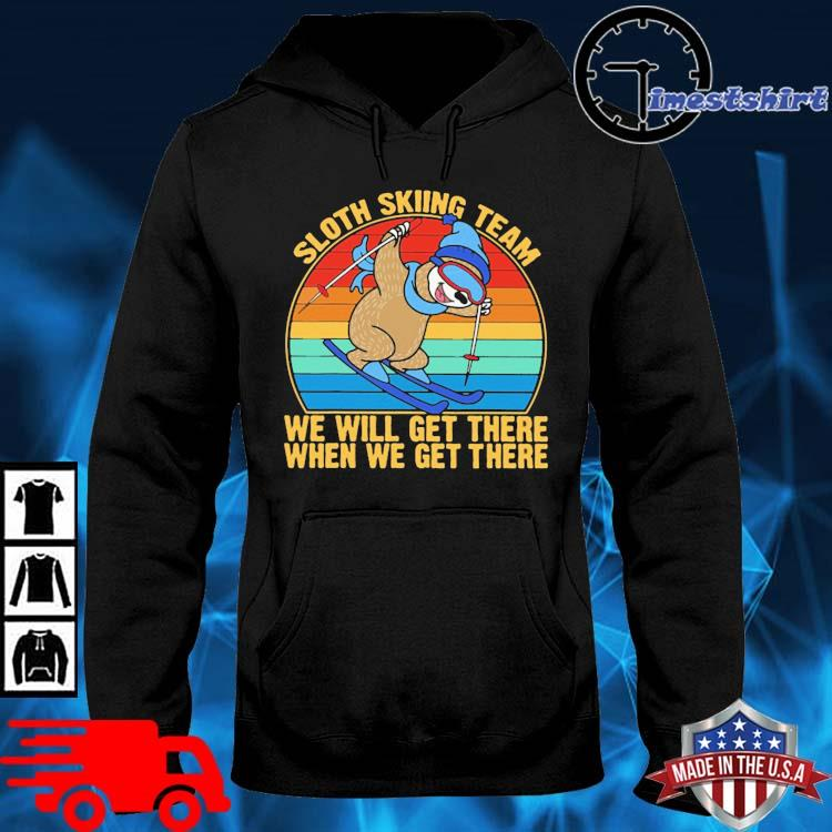 Sloth skiing team we will get there when we get there vintage hoodie den