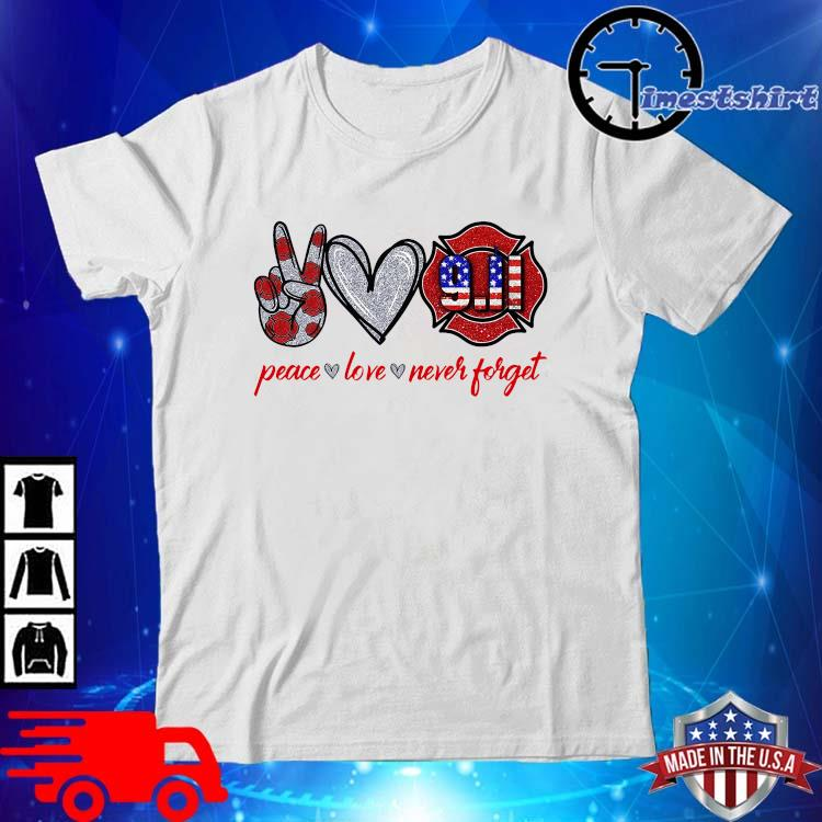 Peace Love Never Forget 9 11 Shirt Masswerks Store