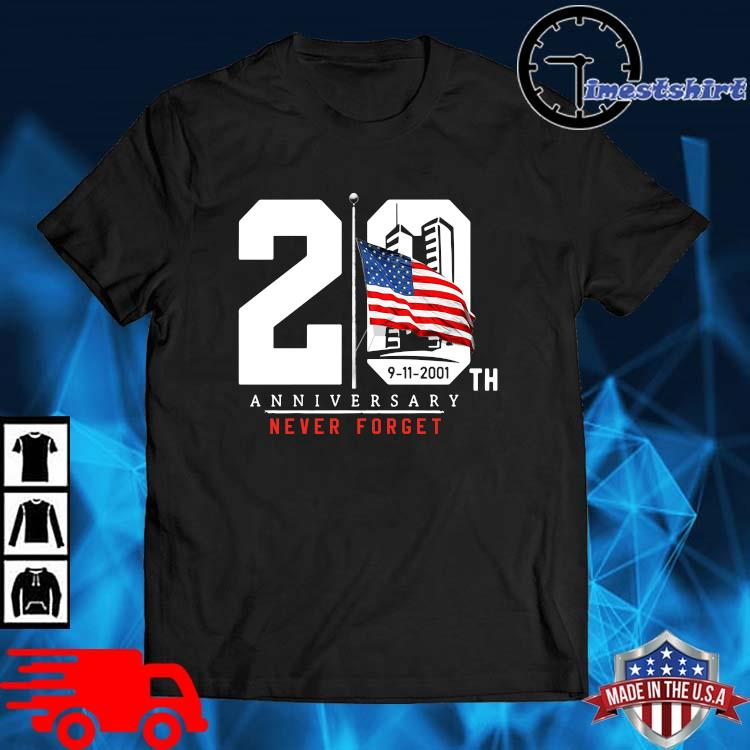 America 9-11-2001 20Th Anniversary Never Forget Shirt Masswerks Store